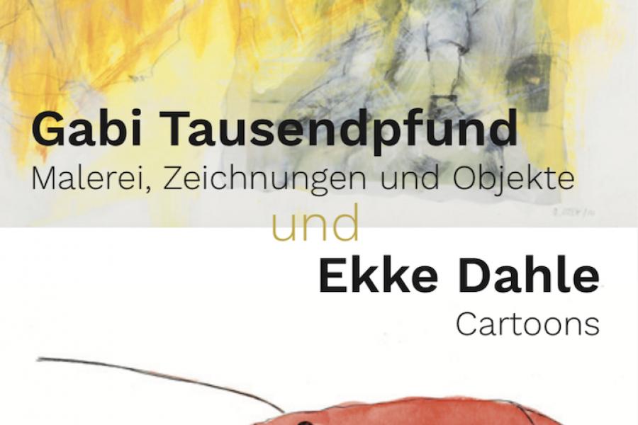 """Gabi Tausendpfund """"Malerei, Zeichnungen und Objekte"""" & Ekke Dahle """"Cartoons"""""""